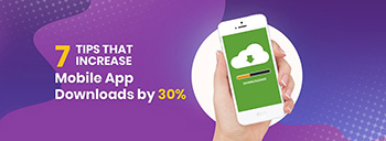 7 Tips that Increase Mobile App Downloads by 30% [thumb]