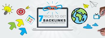 7 Tricks To Get Backlinks Without Creating New Content [thumb]