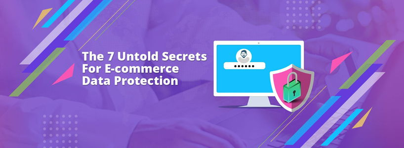 The 7 Untold Secrets For E-commerce Data Protection