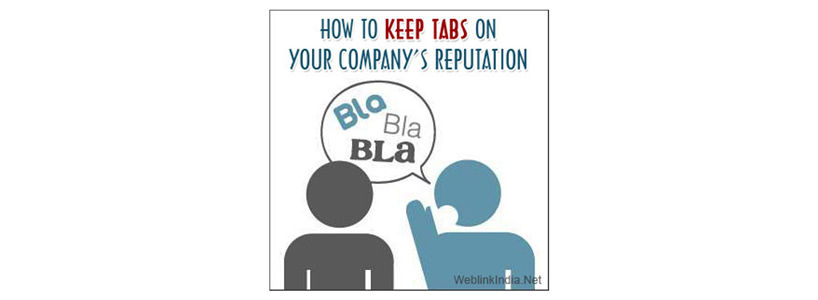 How to Keep Tabs On Your Company's Reputation