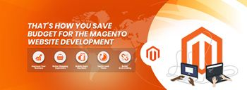 That's How You Save Budget for The Magento Website Development [thumb]