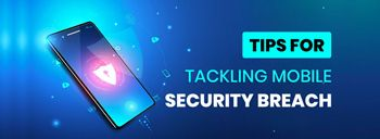 Tips For Tackling Mobile Security Breach [thumb]